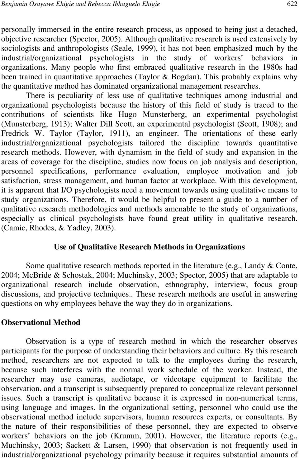 workers behaviors in organizations. Many people who first embraced qualitative research in the 1980s had been trained in quantitative approaches (Taylor & Bogdan).