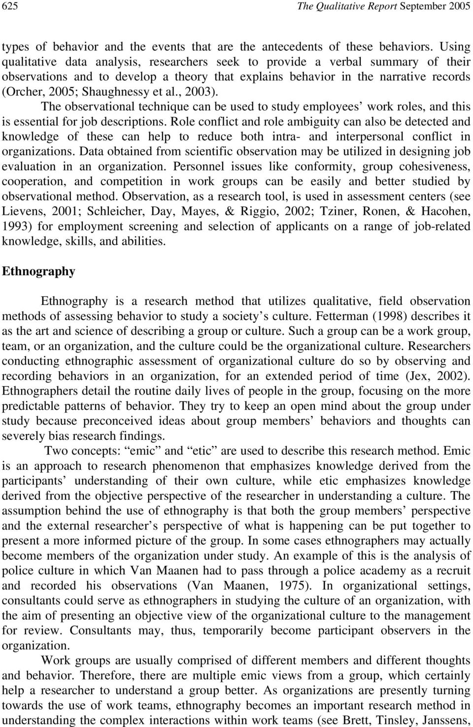 et al., 2003). The observational technique can be used to study employees work roles, and this is essential for job descriptions.