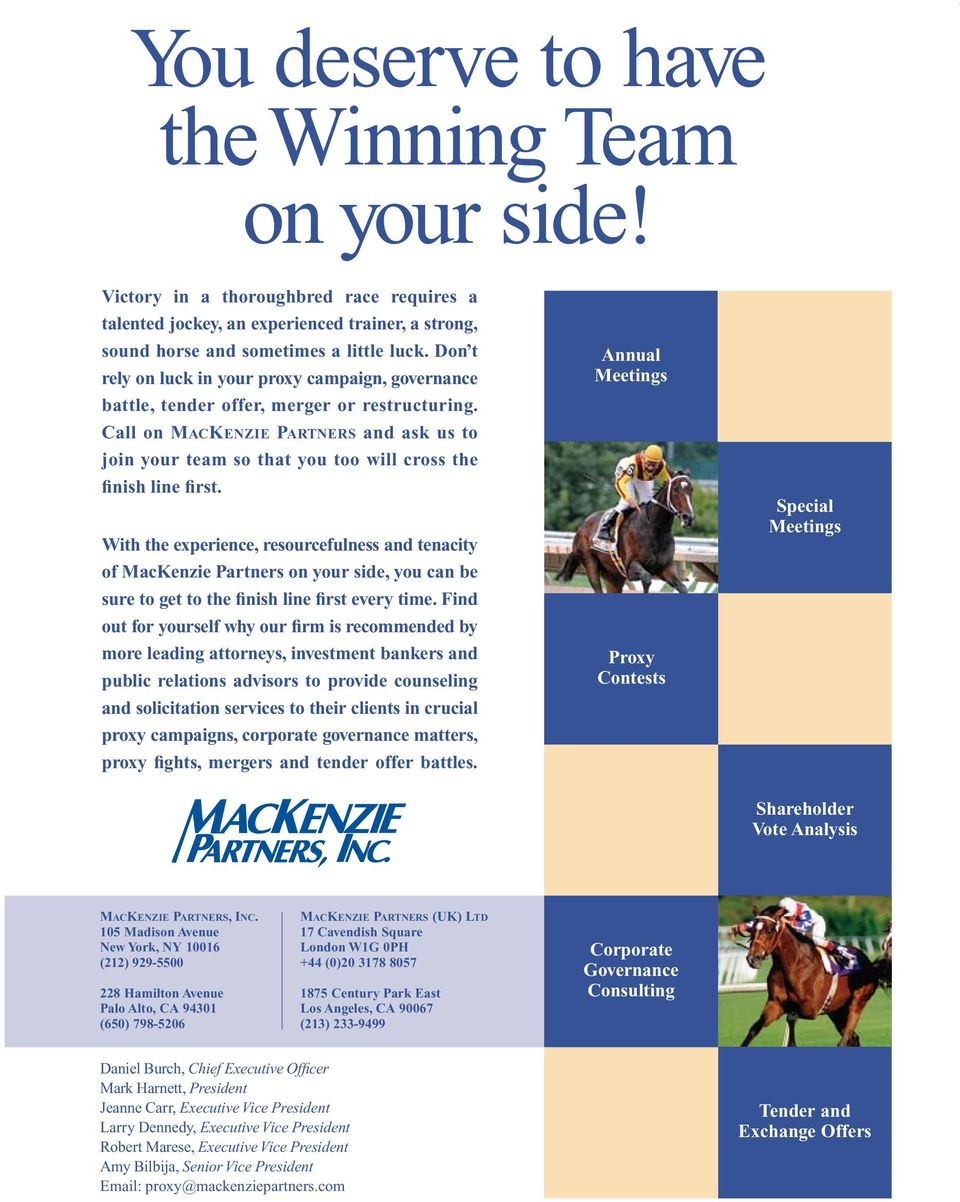 Call on MACKENZIE PARTNERS and ask us to join your team so that you too will cross the finish line first.