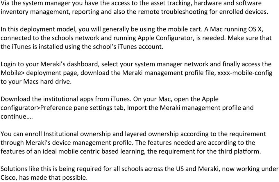 Make sure that the itunes is installed using the school s itunes account.