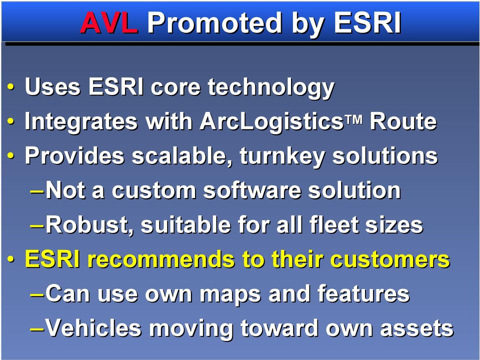 software solution Robust, suitable for all fleet sizes ESRI recommends
