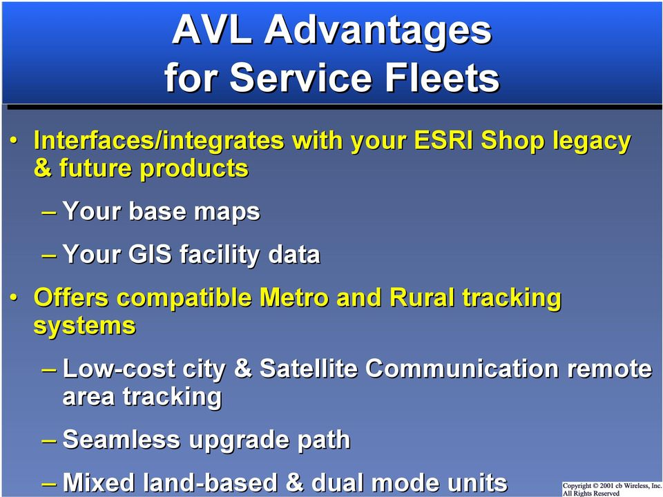 compatible Metro and Rural tracking systems Low-cost city & Satellite