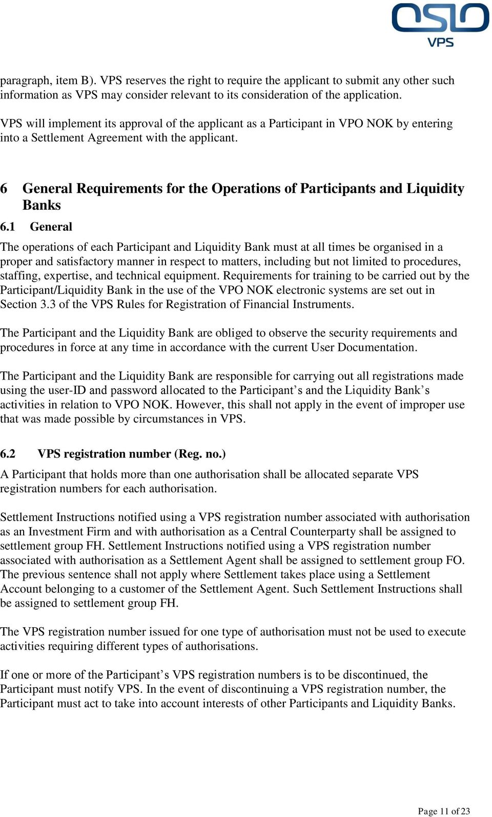 6 General Requirements for the Operations of Participants and Liquidity Banks 6.