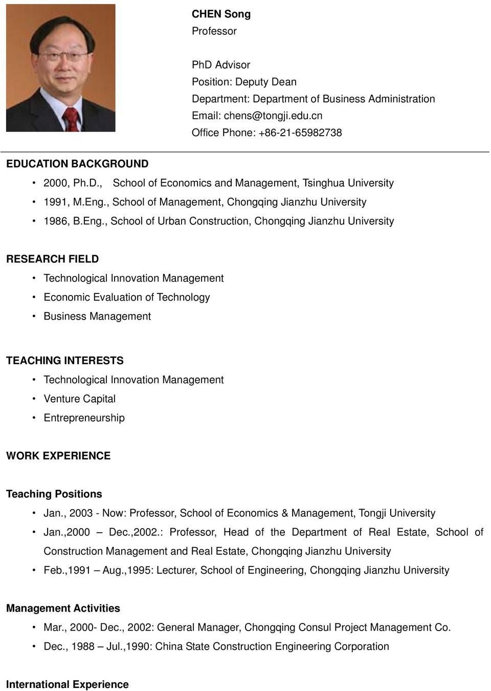 Evaluation of Technology Business Management TEACHING INTERESTS Technological Innovation Management Venture Capital Entrepreneurship WORK EXPERIENCE Teaching Positions Jan.
