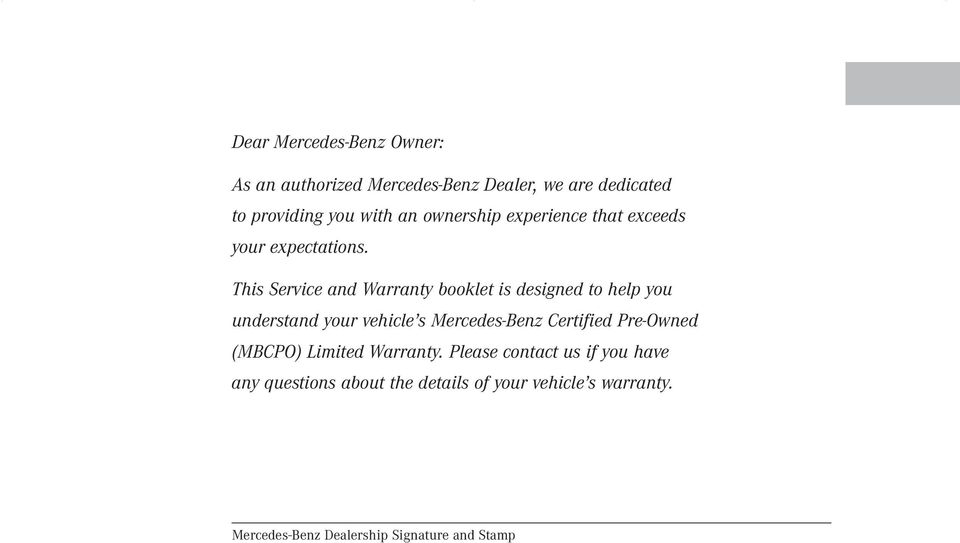 This Service and Warranty booklet is designed to help you understand your vehicle s Mercedes-Benz Certified