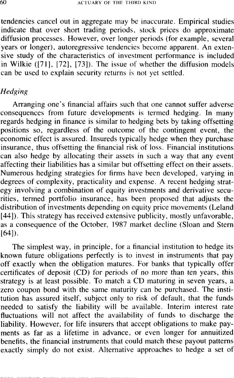 An extensive study of the characteristics of investment performance is included in Wilkie ([7 I], [72], [73]).