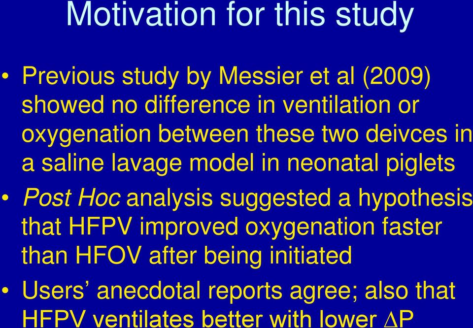 piglets Post Hoc analysis suggested a hypothesis that HFPV improved oxygenation faster than