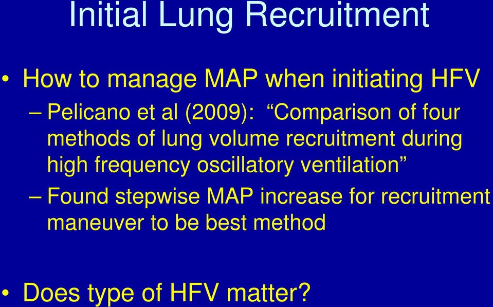 recruitment during high frequency oscillatory ventilation Found