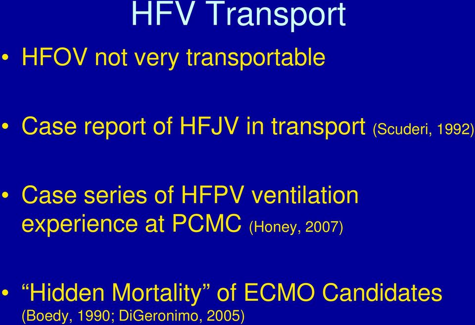 HFPV ventilation experience at PCMC (Honey, 2007)