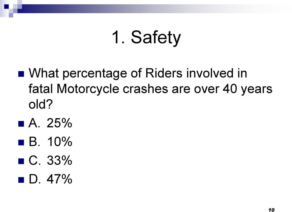 Motorcycle crashes are over 40