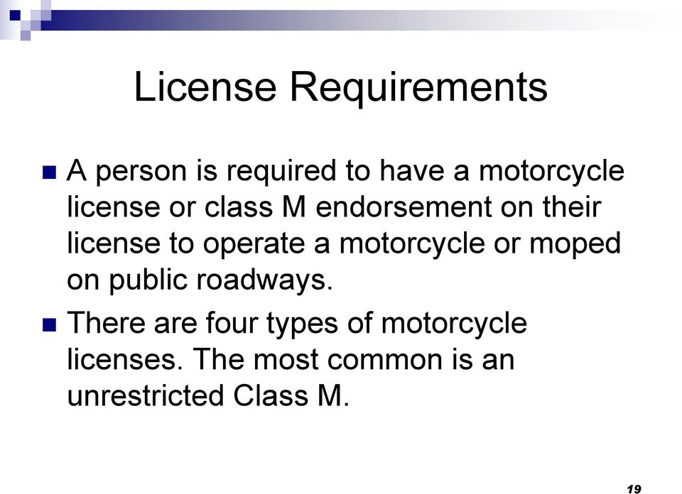 motorcycle or moped on public roadways.