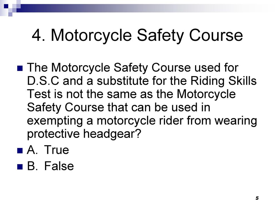 as the Motorcycle Safety Course that can be used in exempting a