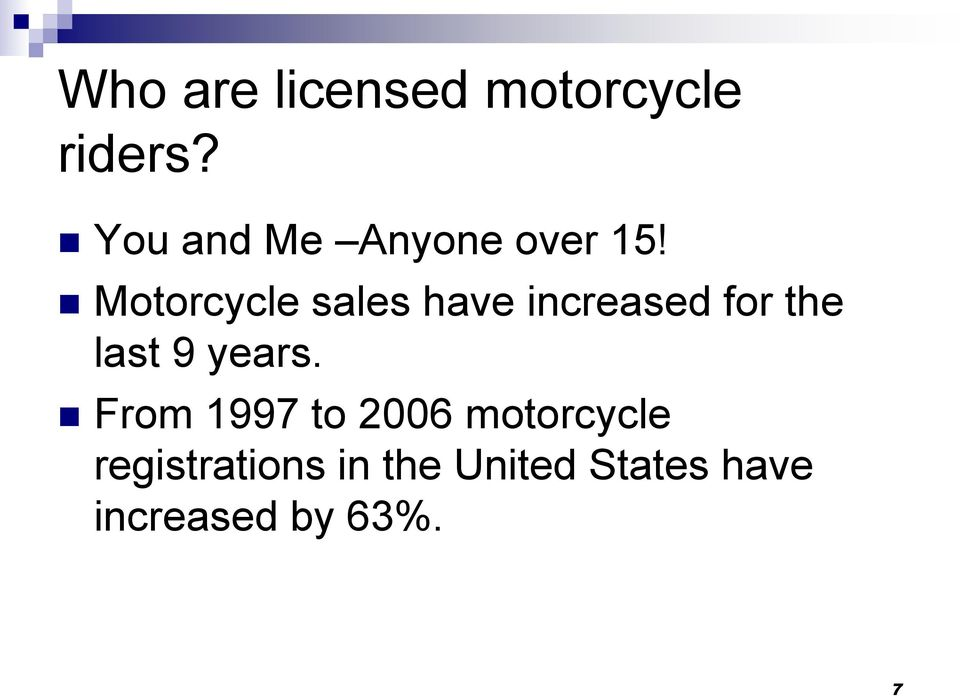 Motorcycle sales have increased for the last 9