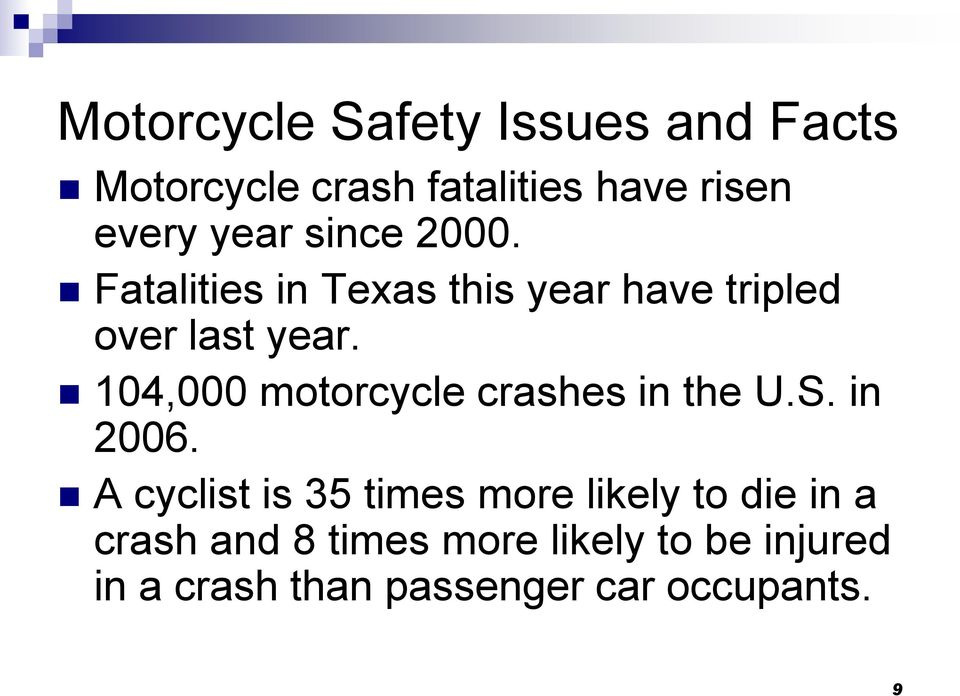 104,000 motorcycle crashes in the U.S. in 2006.