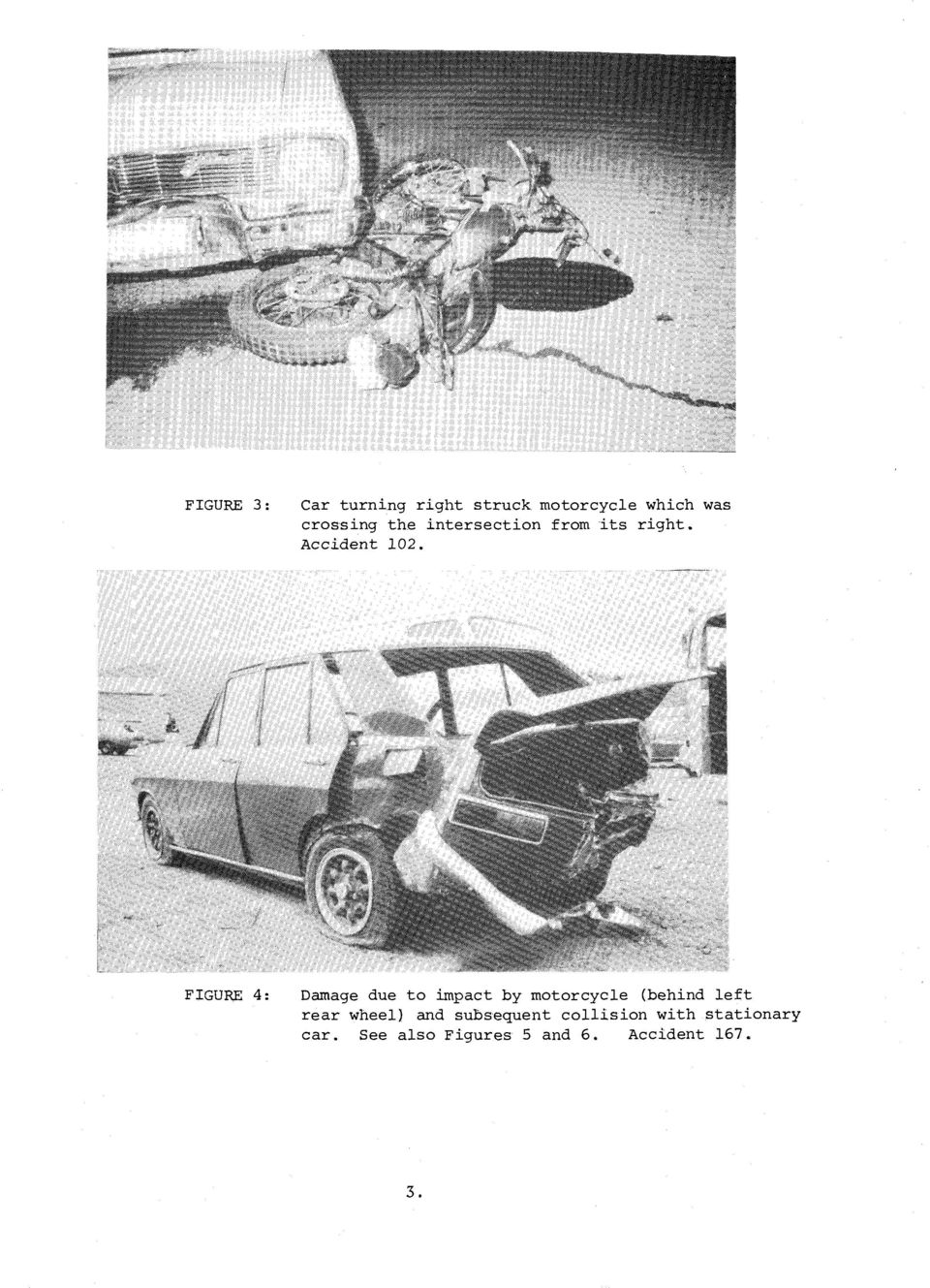 FIGURE 4: Damage due to impact by motorcycle (behind left rear