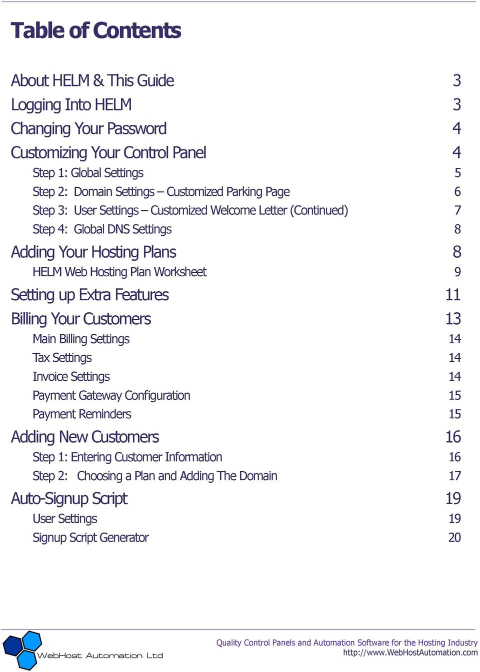 Worksheet 9 Setting up Extra Features 11 Billing Your Customers 13 Main Billing Settings 14 Tax Settings 14 Invoice Settings 14 Payment Gateway Configuration 15 Payment