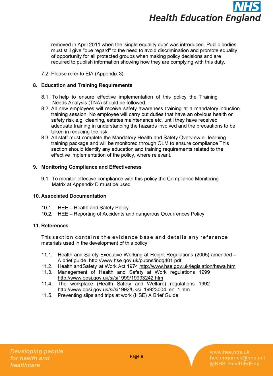 information showing how they are complying with this duty. 7.2. Please refer to EIA (Appendix 3). 8. Education and Training Requirements 8.1.