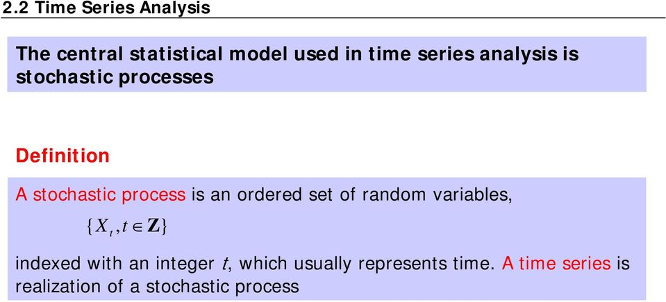 is an ordered se of random variables, {, } indexed wih an ineger,