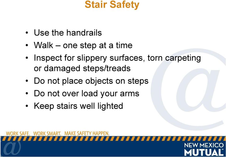 or damaged steps/treads Do not place objects on