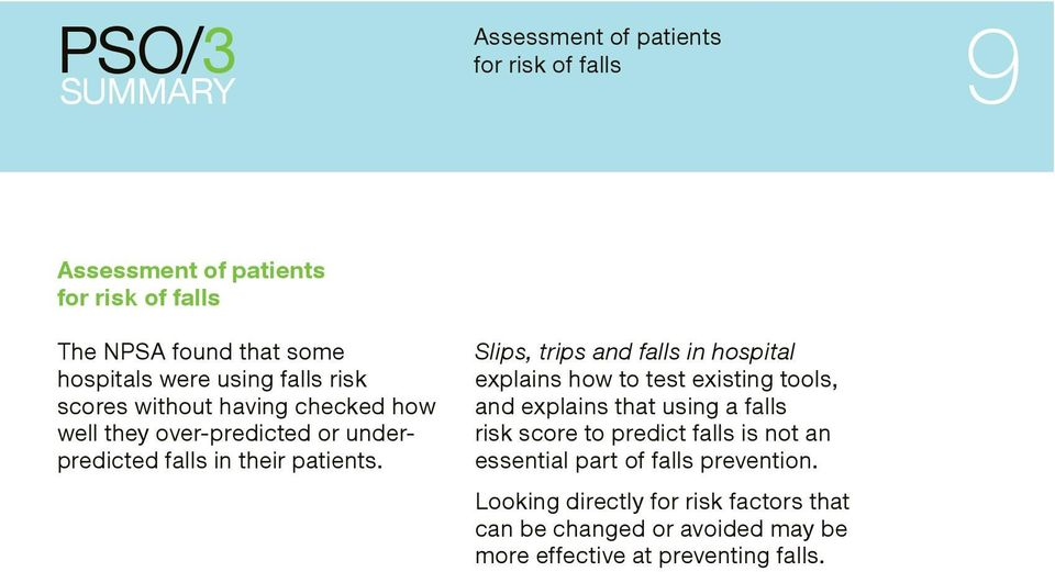 Slips, trips and falls in hospital explains how to test existing tools, and explains that using a falls risk score to predict falls