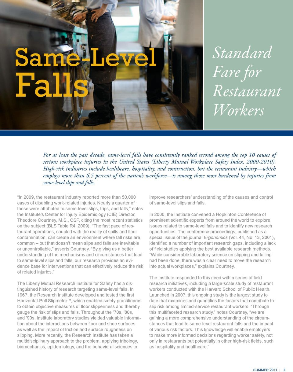 5 percent of the nation s workforce is among those most burdened by injuries from same-level slips and falls.