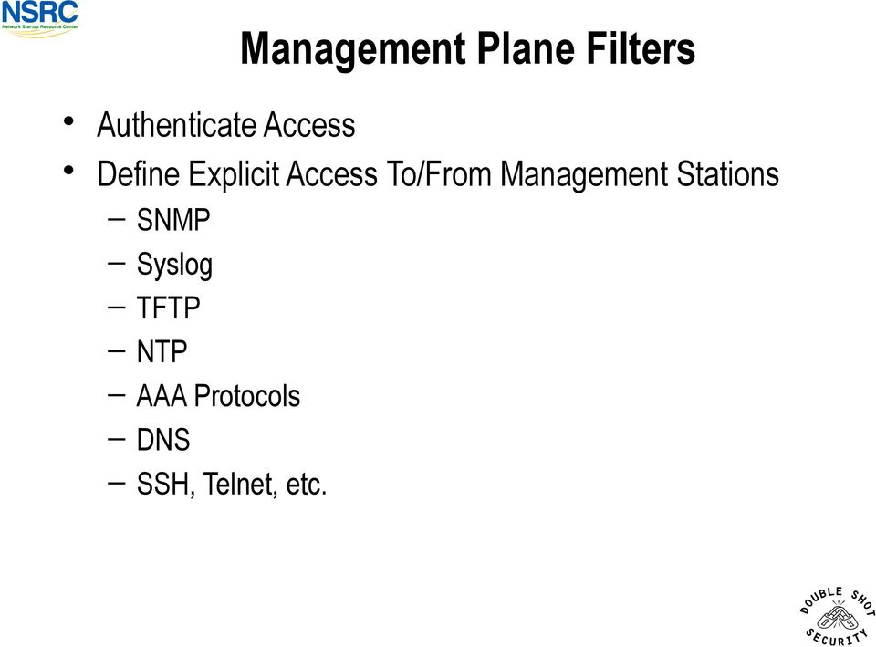 Management Stations SNMP Syslog TFTP