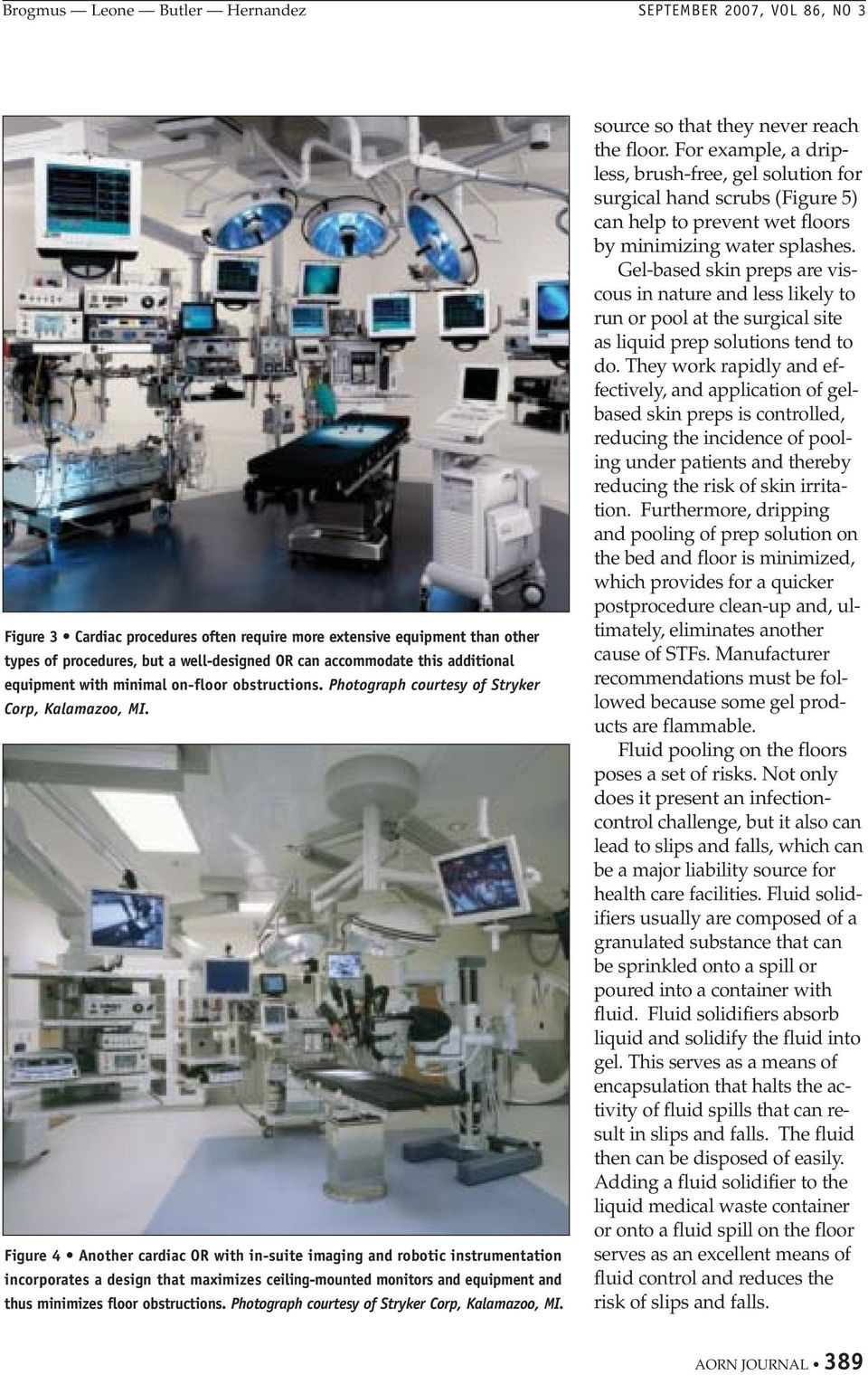 Figure Another cardiac OR with in-suite imaging and robotic instrumentation incorporates a design that maximizes ceiling-mounted monitors and equipment and thus minimizes floor obstructions.