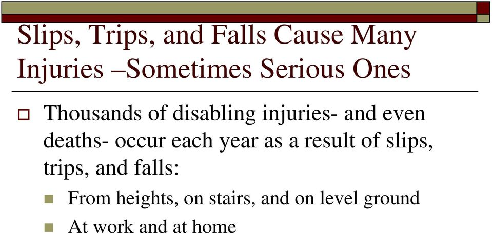 deaths- occur each year as a result of slips, trips, and