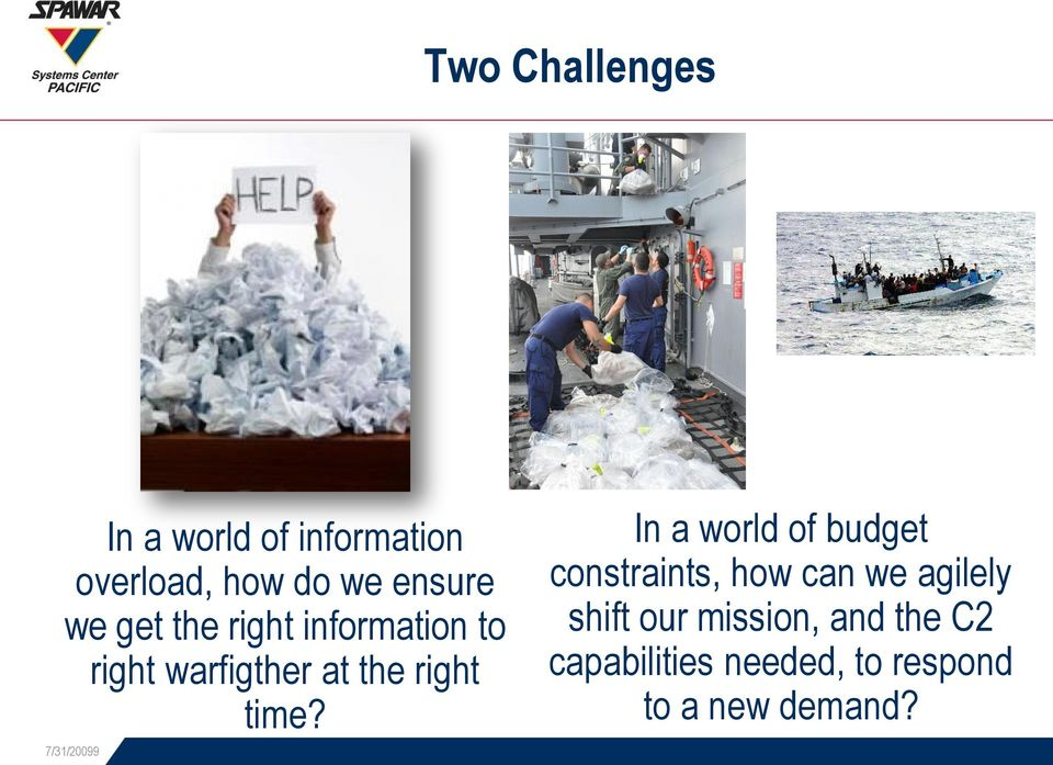 7/31/20099 In a world of budget constraints, how can we agilely shift