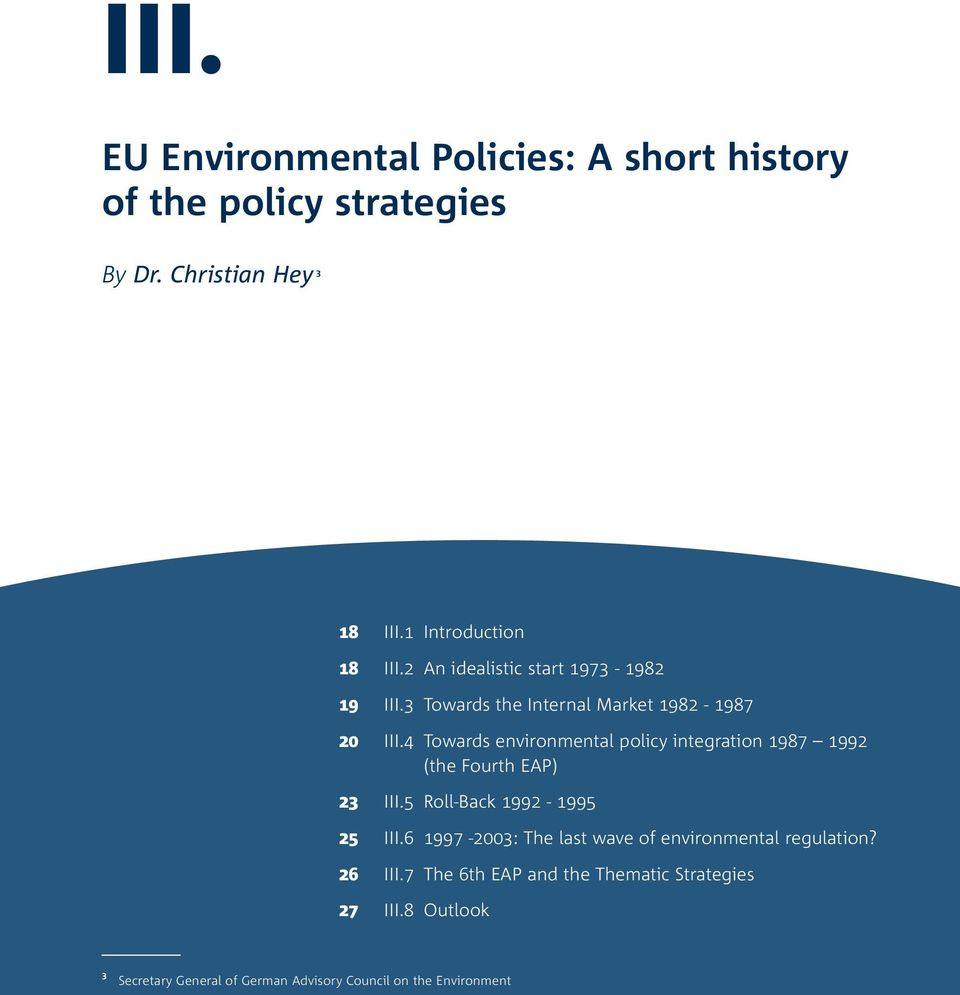 4 Towards environmental policy integration 1987 1992 (the Fourth EAP) 23 III.5 Roll-Back 1992-1995 25 III.