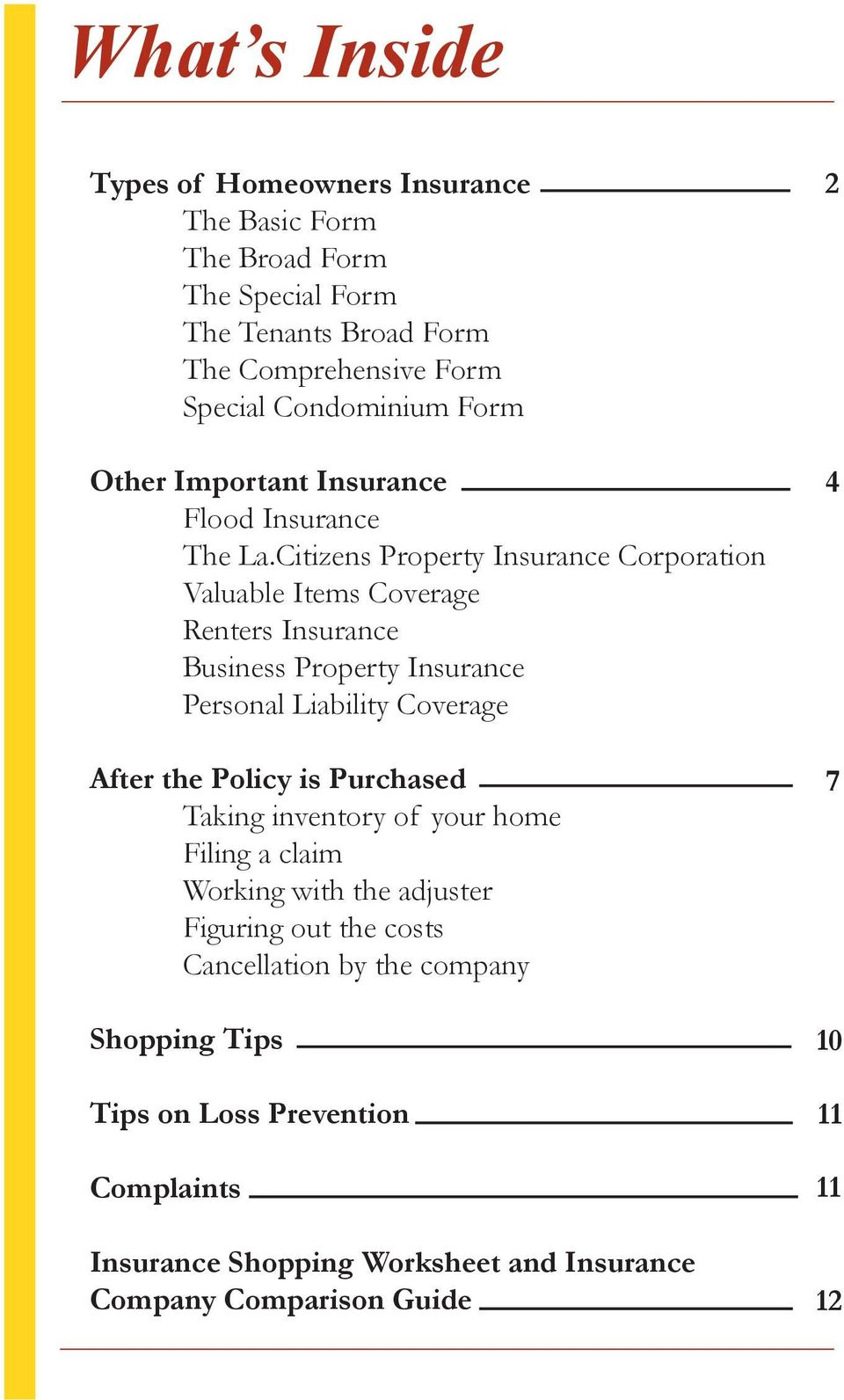 Citizens Property Insurance Corporation Valuable Items Coverage Renters Insurance Business Property Insurance Personal Liability Coverage After the Policy is