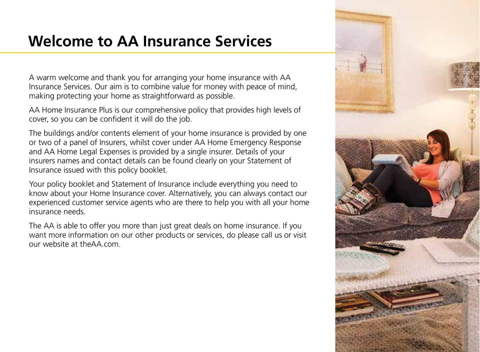 AA Home Insurance Plus is our comprehensive policy that provides high levels of cover, so you can be confident it will do the job.