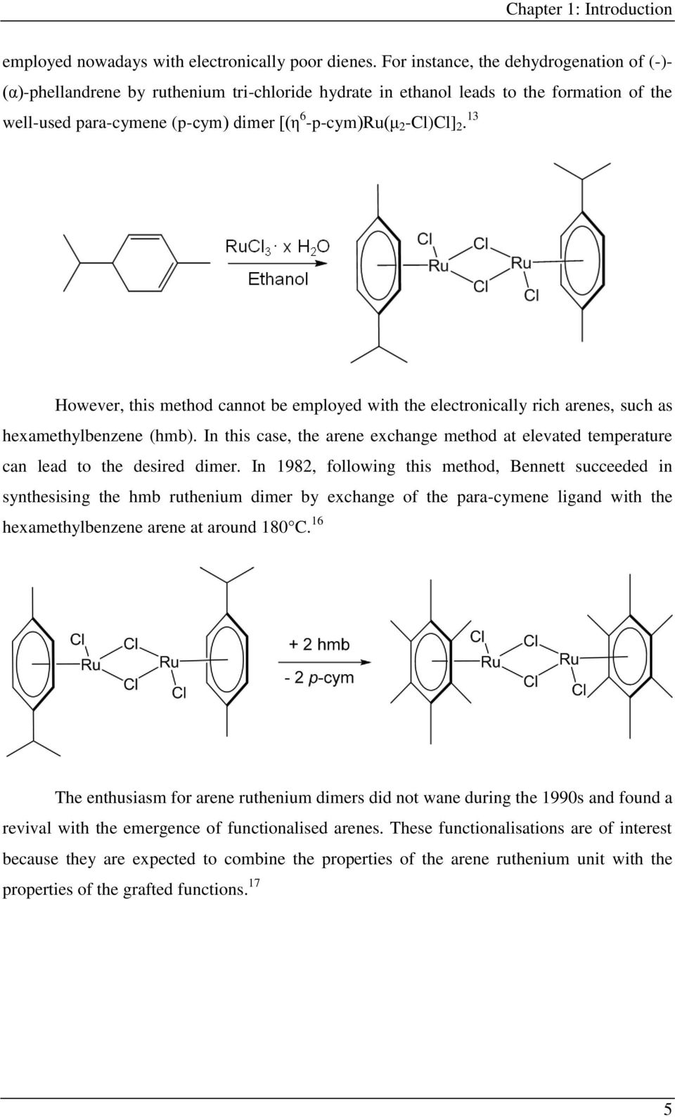 13 However, this method cannot be employed with the electronically rich arenes, such as hexamethylbenzene (hmb).