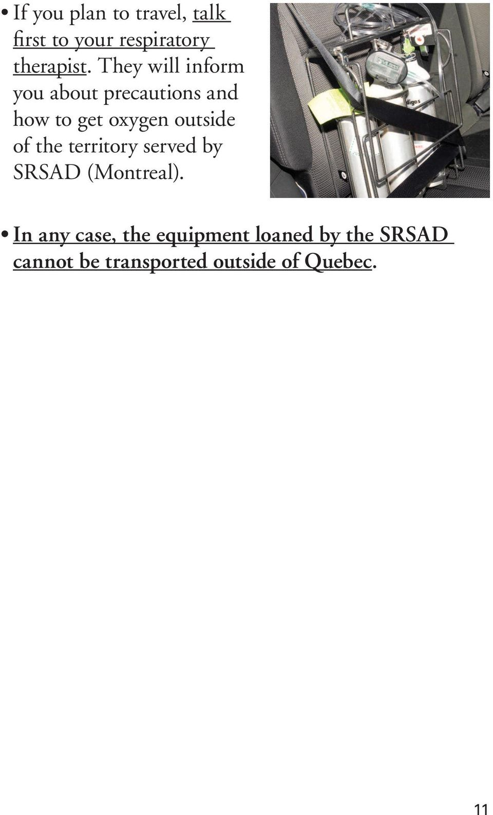 outside of the territory served by SRSAD (Montreal).