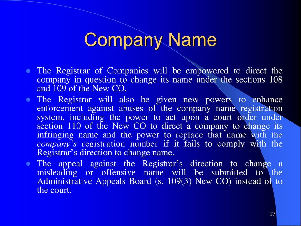 110 of the New CO to direct a company to change its infringing name and the power to replace that name with the company s registration number if it fails to comply with the Registrar s