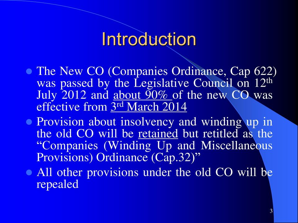 insolvency and winding up in the old CO will be retained but retitled as the Companies (Winding Up