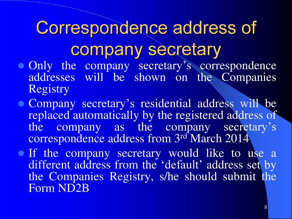 the company as the company secretary s correspondence address from 3 rd March 2014 If the company secretary would like