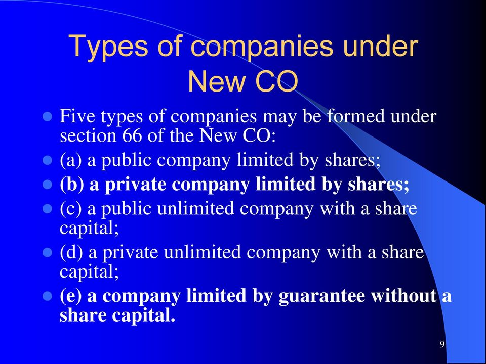 shares; (c) a public unlimited company with a share capital; (d) a private unlimited