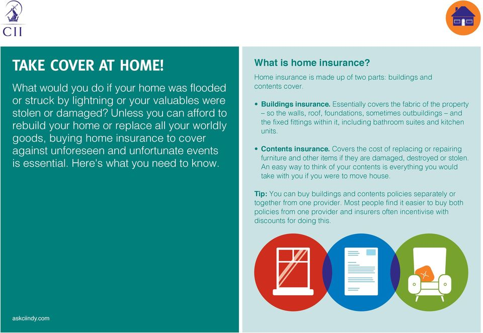 What is home insurance? Home insurance is made up of two parts: buildings and contents cover. Buildings insurance.