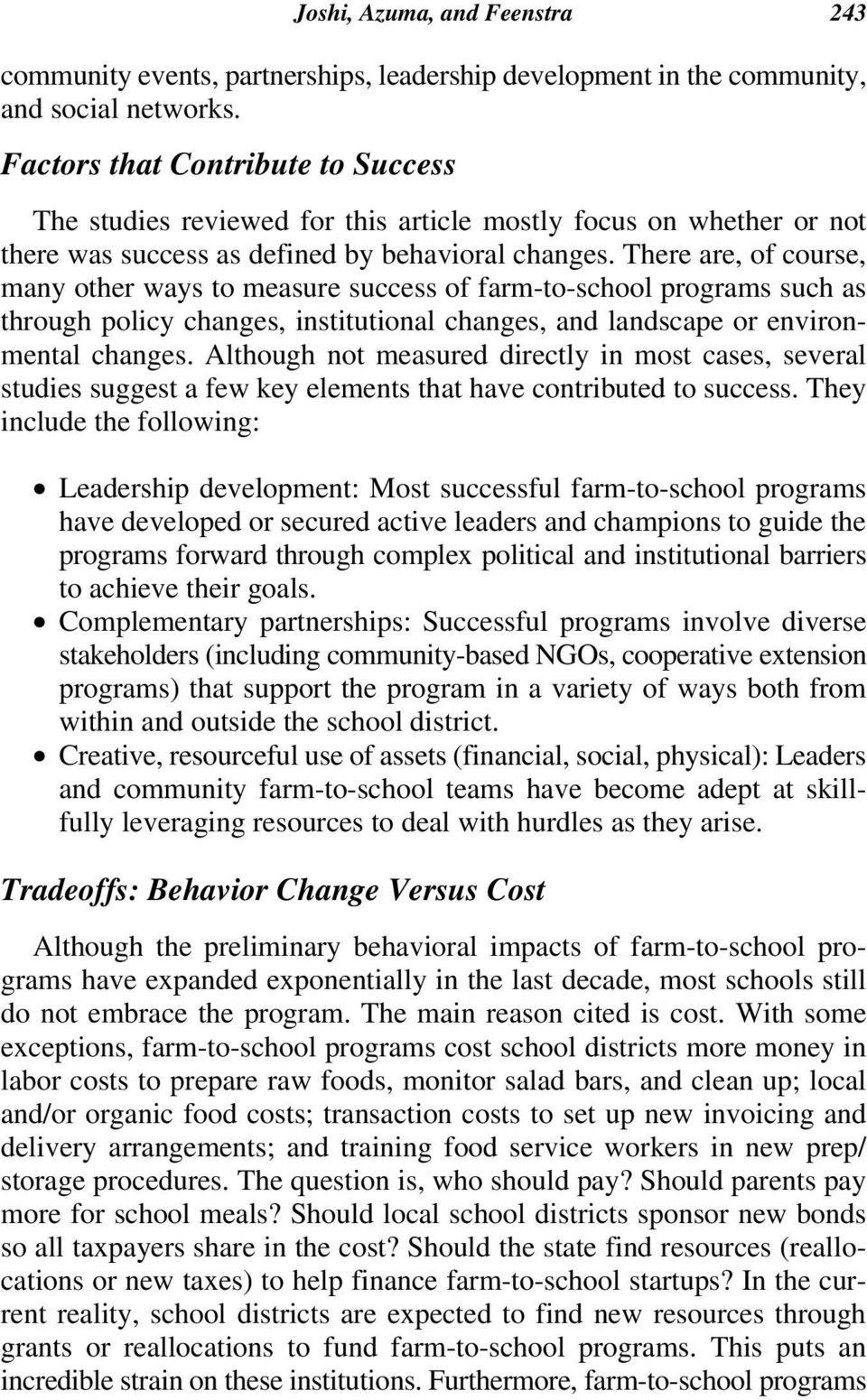 There are, of course, many other ways to measure success of farm-to-school programs such as through policy changes, institutional changes, and landscape or environmental changes.
