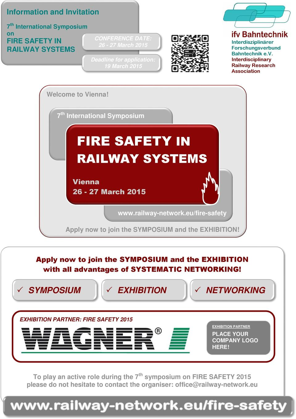 railwaynetwork.eu/firesafety Apply now to join the SYMPOSIUM and the EXHIBITION! Apply now to join the SYMPOSIUM and the EXHIBITION with all advantages of SYSTEMATIC NETWORKING!