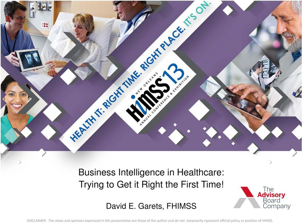 Garets, FHIMSS DISCLAIMER: The views and opinions expressed in