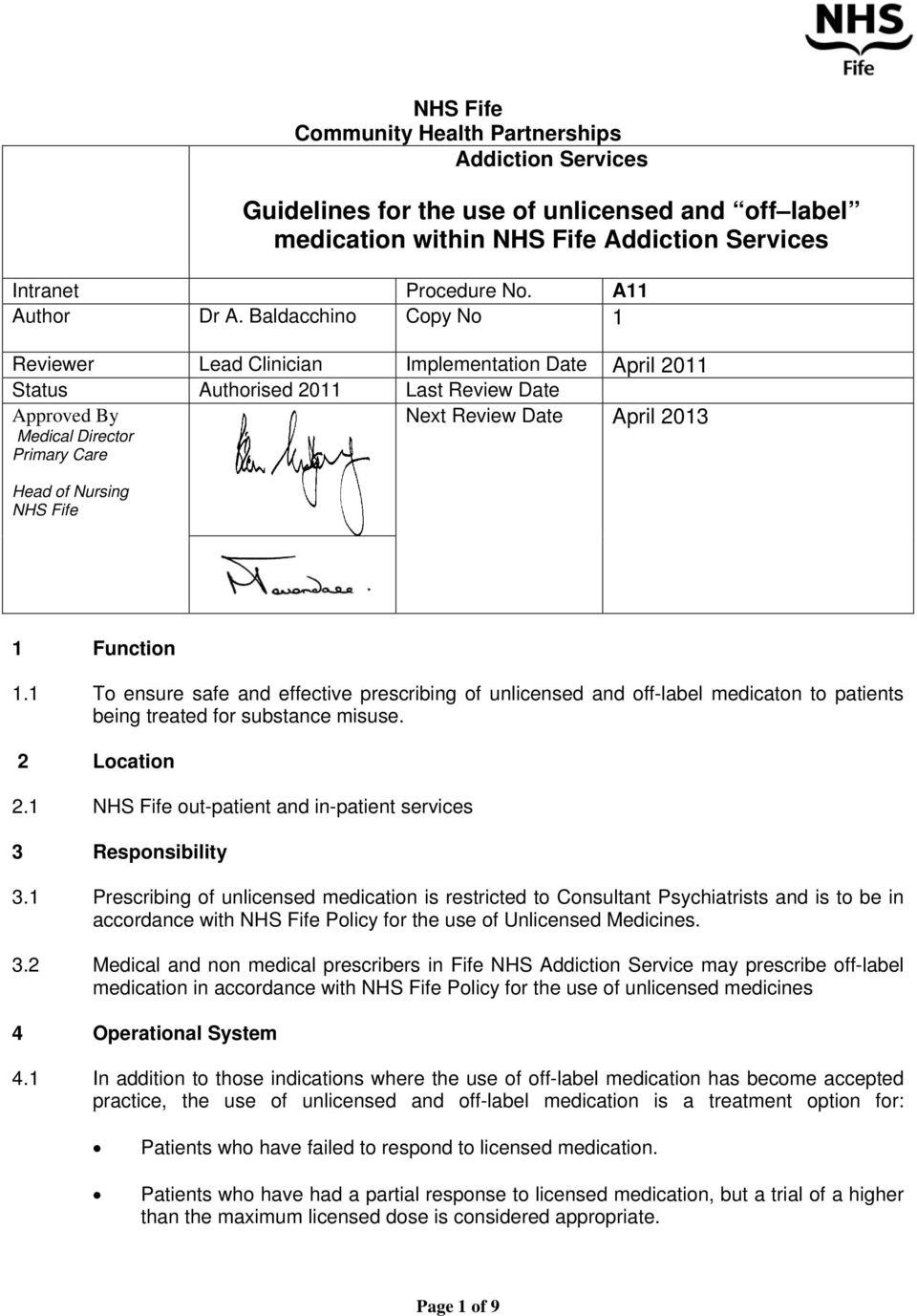 Nursing NHS Fife 1 Function 1.1 To ensure safe and effective prescribing of unlicensed and off-label medicaton to patients being treated for substance misuse. 2 Location 2.