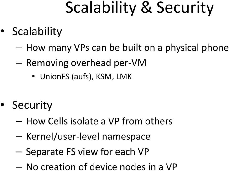 KSM, LMK How Cells isolate a VP from others Kernel/user level level