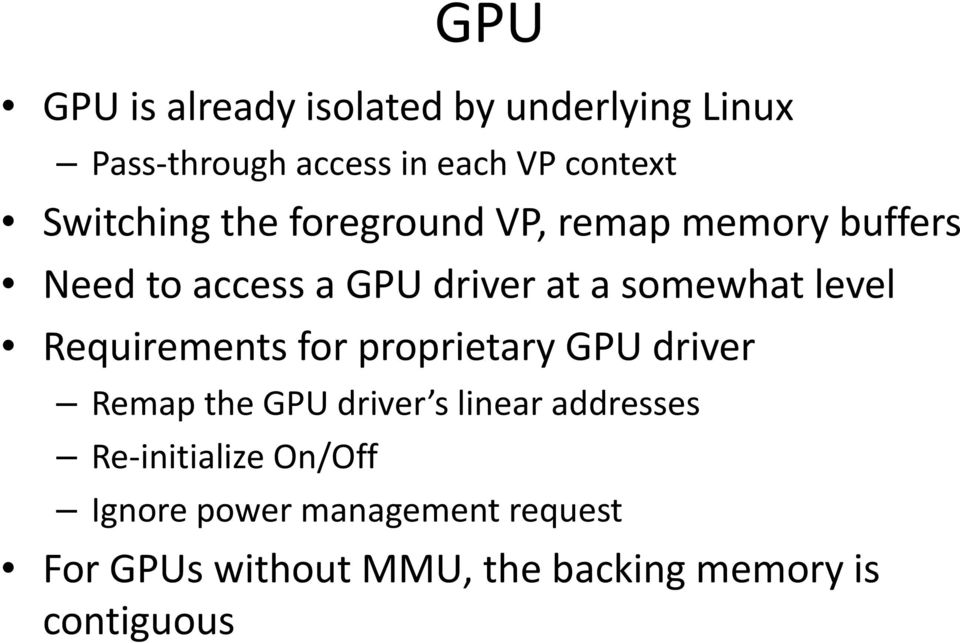 proprietary GPU driver Remap the GPU driver s linear addresses Re initialize On/Off Ignore power