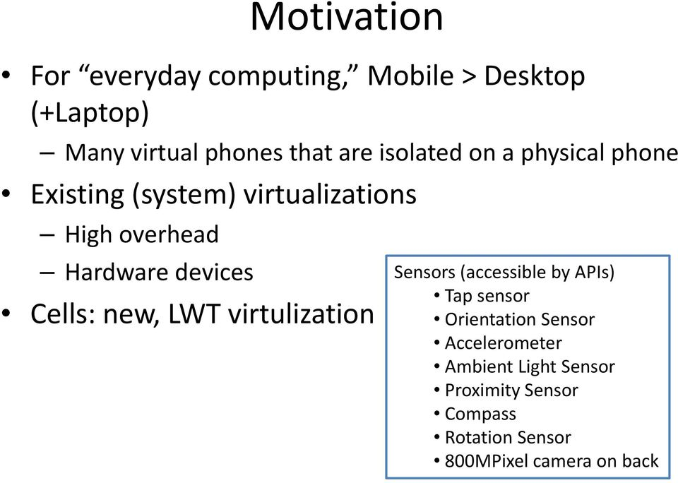 devices Cells: new, LWT virtulization Sensors (accessible by APIs) Tap sensor Orientation Sensor