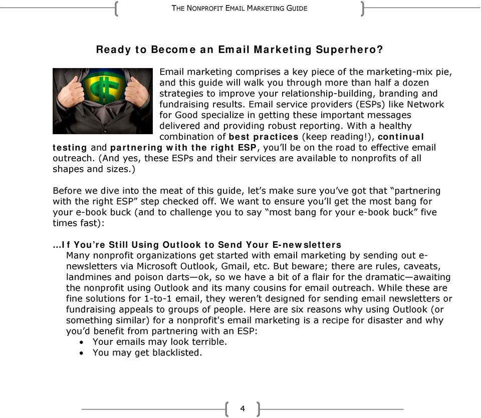 results. Email service providers (ESPs) like Network for Good specialize in getting these important messages delivered and providing robust reporting.
