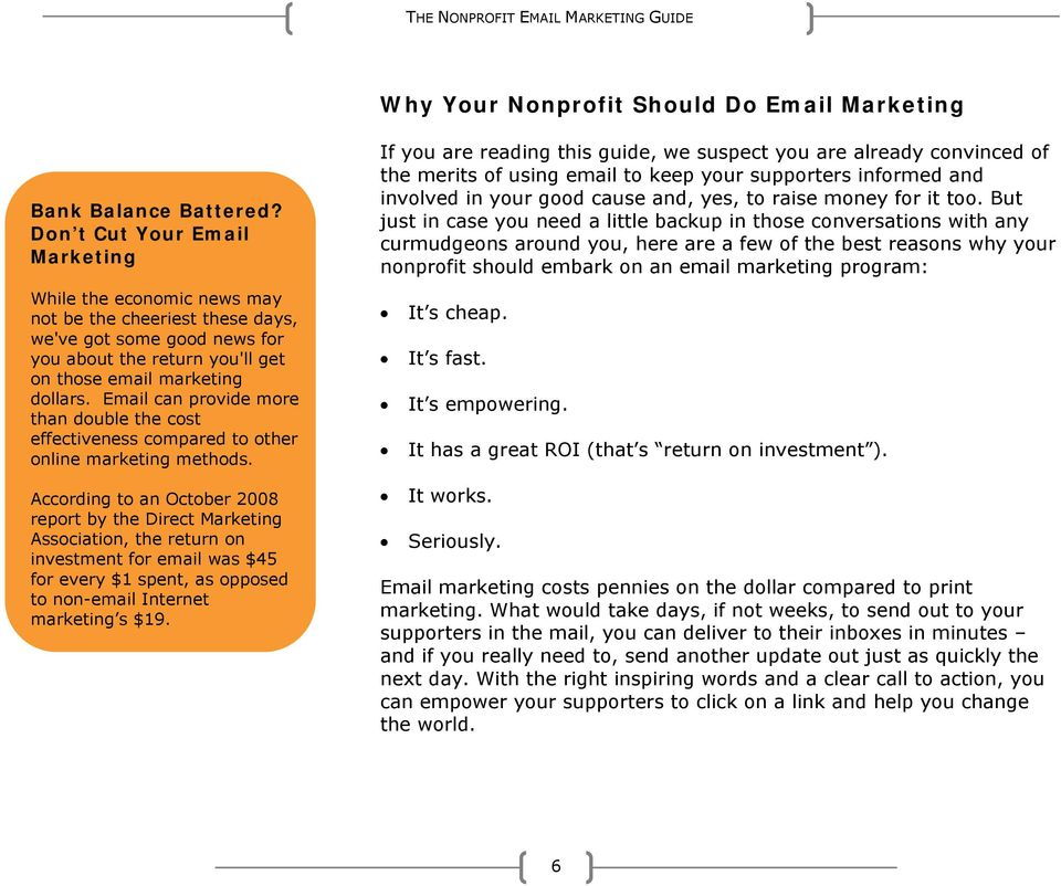 Email can provide more than double the cost effectiveness compared to other online marketing methods.