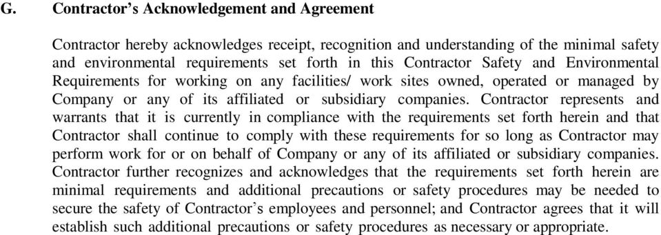 Contractor represents and warrants that it is currently in compliance with the requirements set forth herein and that Contractor shall continue to comply with these requirements for so long as