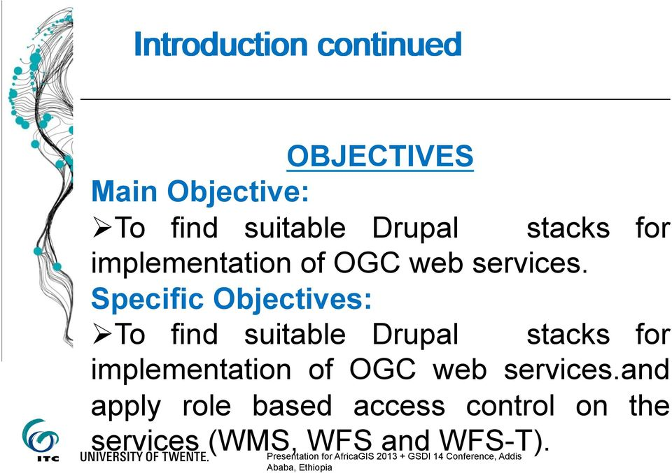 Specific Objectives: To find suitable and apply role based access
